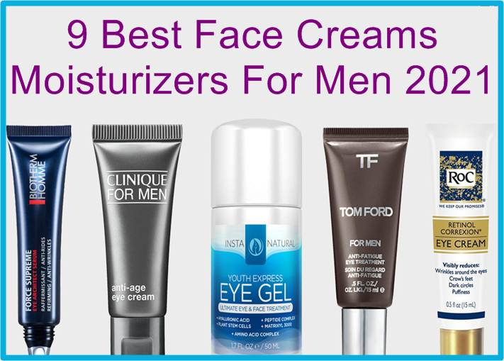 Best Face Creams For Men