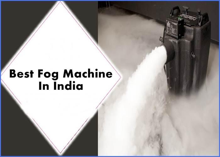Best Fog Machine In India
